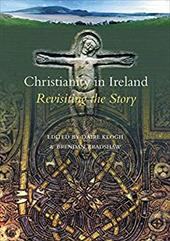 Christianity in Ireland: Revisiting the Story - Bradshaw, Brendan / Keogh, Daire