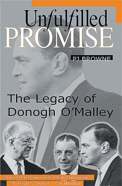 Unfulfilled Promise: Memories of Donogh O'Malley - Browne, PJ
