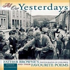 All Our Yesterdays: Father Browne's Photographs of Children & Their Favourite Poems - Fotograf: Browne, Frank / Herausgeber: O'Donnell, E. E.
