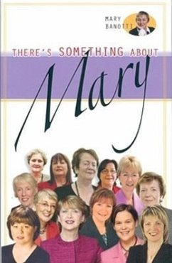 There's Something about Mary: Conversations with Irish Women Politicians - Banotti, Mary
