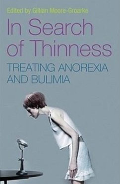 In Search of Thinness: Treating Anorexia and Bulimia: A Multi-Disciplinary Approach - Herausgeber: Moore-Groarke, Gillian