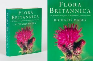Flora Britannica: The definitive new guide to wild flowers, plants and trees. - Mabey, Richard / Gibbons, Bob (photographer) / Jones, Gareth Lovett (photographer).