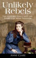 Unlikely Rebels: The Gifford Girls. Ann Clare