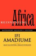 Re-Inventing Africa: Matriarchy, Religion and Culture