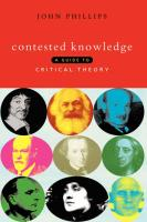 Contested Knowledge: A Guide to Critical Theory