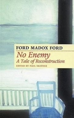 No Enemy: A Tale of Reconstruction - Ford, Ford Madox