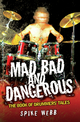 Mad, Bad and Dangerous - The Book of Drummers' Tales - Spike Webb