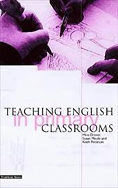 Teaching English in Primary Classrooms - Drever, Mena / Moule, Susan / Peterson, Keith