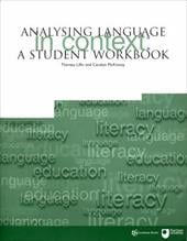 Analysing Language in Context: A Student Workbook - Lillis, Teresa / McKinney, Carolyn