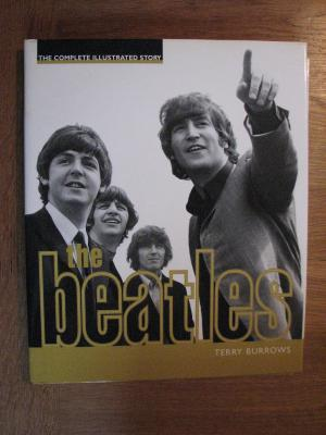The Beatles - The complete illustrated story - Burrows, Terry