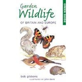 Garden Wildlife of Britain and Europe - Bob Gibbons