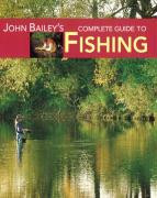 John Bailey's Complete Guide to Fishing