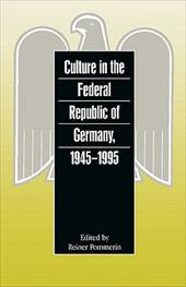 Culture in the Federal Republic of Germany, 1945-1995 - Pommerin, Reiner / Ritter, Gerhard A. / Nicholls, Anthony J.