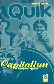 Capitalism: An Ethnographic Approach - Daniel Miller
