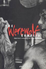 Werewolf Complex: America's Fascination with Violence - Denis Duclos, Bruce Kapferer (Editor)