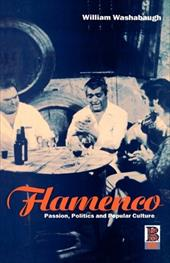 Flamenco: Passion, Politics and Popular Culture - William, Washabaugh / Washabaugh, William