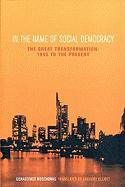 In the Name of Social Democracy: The Great Transformation from 1945 to the Present