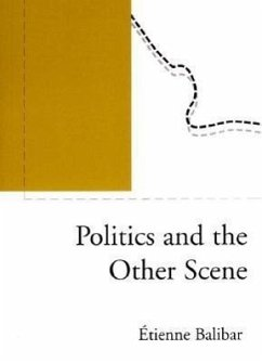 Politics and the Other Scene - Balibar, Etienne
