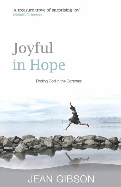 Joyful in Hope: Finding God in the Extremes - Gibson, Jean
