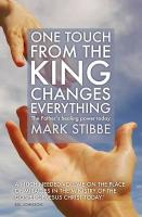 One Touch from the King Changes Everything: The Father's Healing Power Today