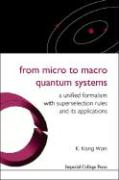 From Micro to Macro Quantum Systems: A Unified Formalism with Superselection Rules and Its Applications