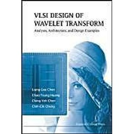 VLSI Design of Wavelet Transform: Analysis, Architecture, and Design Examples - Collectif