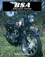 BSA Pre-Unit Twins: The Complete Story
