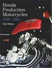 Honda Production Motorcycles 1946-1980 - Walker, Mick
