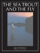 Sea Trout and the Fly - James Waltham