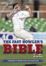 The Fast Bowler's Bible - Ian Pont (author), Darren Gough (foreword), Ronnie Irani (foreword)