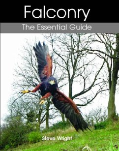 Falconry: The Essential Guide - Wright, Steve