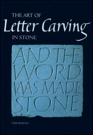 Art of Letter Carving in Stone - Tom Perkins