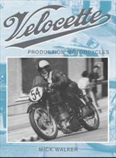 Velocette: Production Motorcycles - Walker, Mick