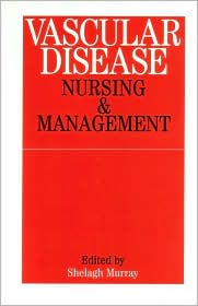 Vascular Disease: Nursing Management - Shelagh Murray
