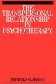 Transpersonal Relationship in Psychotherapy - Petruska Clarkson