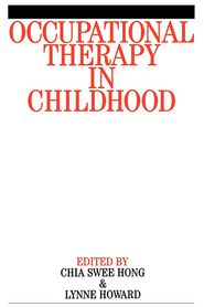 Occupational Therapy in Childhood - Chia Hong, Robert Howard, Lynne Howard