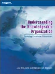 Understanding the Knowledgeable Organization: Nurturing Knowledge Competence
