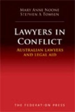 Lawyers in Conflict: Australian Lawyers and Legal Aid - Noone, Mary Anne Thomson, Stephen
