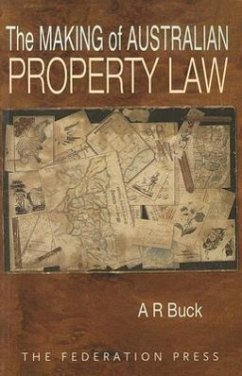 The Making of Australian Property Law - Buck, A. R.