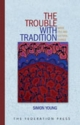 Trouble with Tradition - Simon S. Young