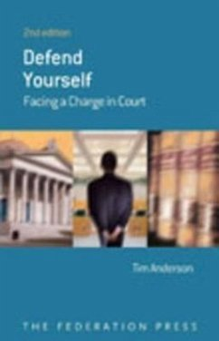 Defend Yourself: Facing a Charge in Court - Anderson, Tim