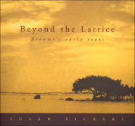 Beyond the Lattice: Looking into Broome's Early Years - Susan Sickert