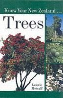 Know Your New Zealand Trees - Metcalf, Lawrie