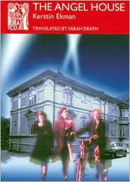The Angel House - Kerstin Ekman, Sarah Death (Translator), Sara Death (Translator)