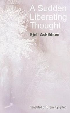 A Sudden Liberating Thought: And Other Stories - Askildsen, Kjell