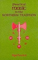 Practical Magic in the Northern Tradition - Pennick, Nigel
