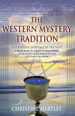 The Western Mystery Tradition: The Esoteric Heritage of the West - Hartley, Christine