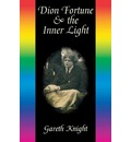 Dion Fortune and the Inner Light - Gareth Knight