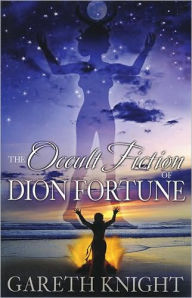 Occult Fiction of Dion Fortune - Gareth Knight
