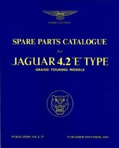 Jaguar E-Type 42 S1 Parts Cata (Official Parts Catalogue S) - R. Bentley